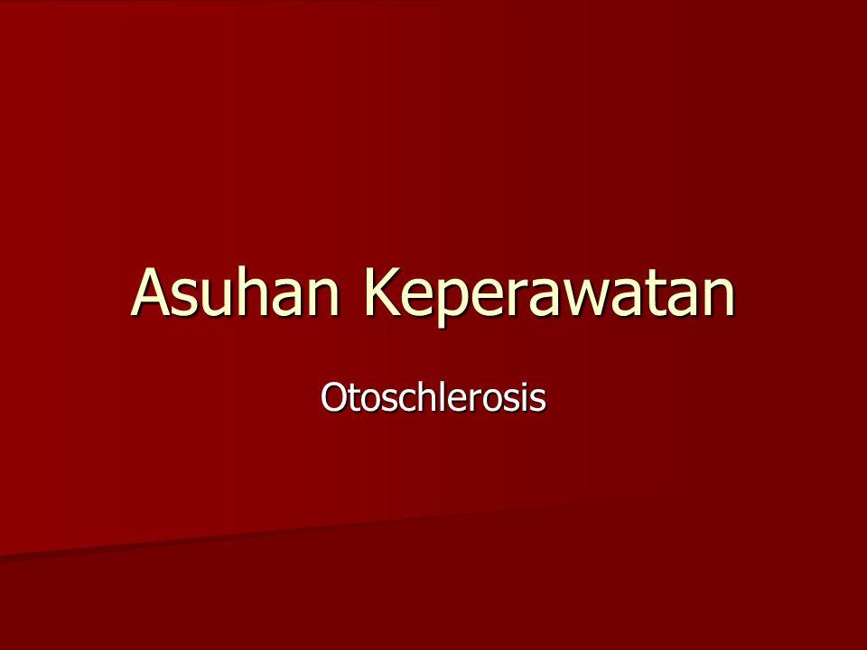 Asuhan Keperawatan Otoschlerosis