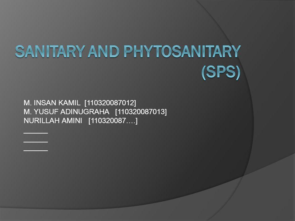Perjanjian Sanitary and Phytosanitary (SPS) merupakan salah satu bagian dari Perjanjian Putaran Uruguay - GATT/WTO, yang membidangi masalah pengaturan perdagangan dalam kaitannya dengan kesehatan manusia, hewan dan tanaman.