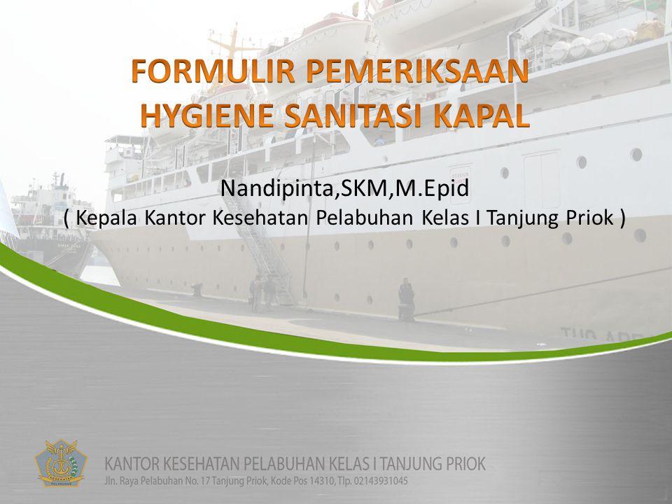 Nandipinta,SKM,M.Epid ( Kepala Kantor Kesehatan Pelabuhan Kelas I Tanjung Priok )