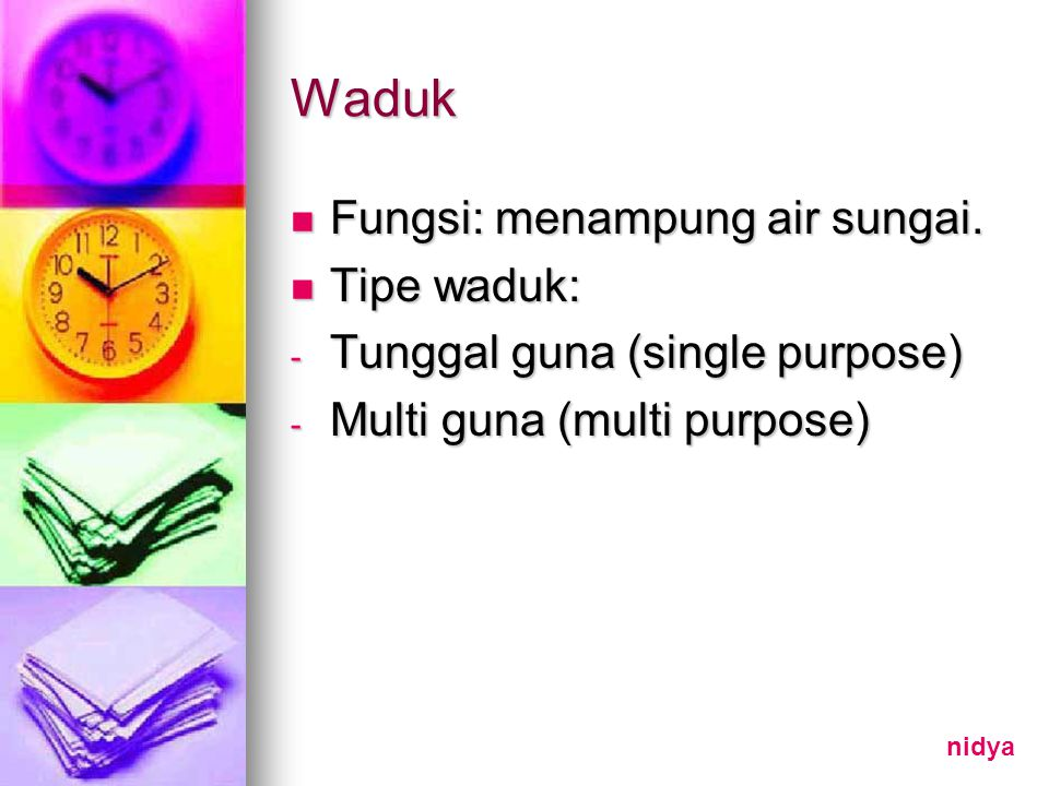 Waduk Fungsi: menampung air sungai.Fungsi: menampung air sungai.