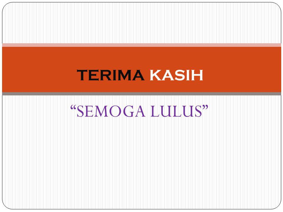 """SEMOGA LULUS"" TERIMA KASIH"