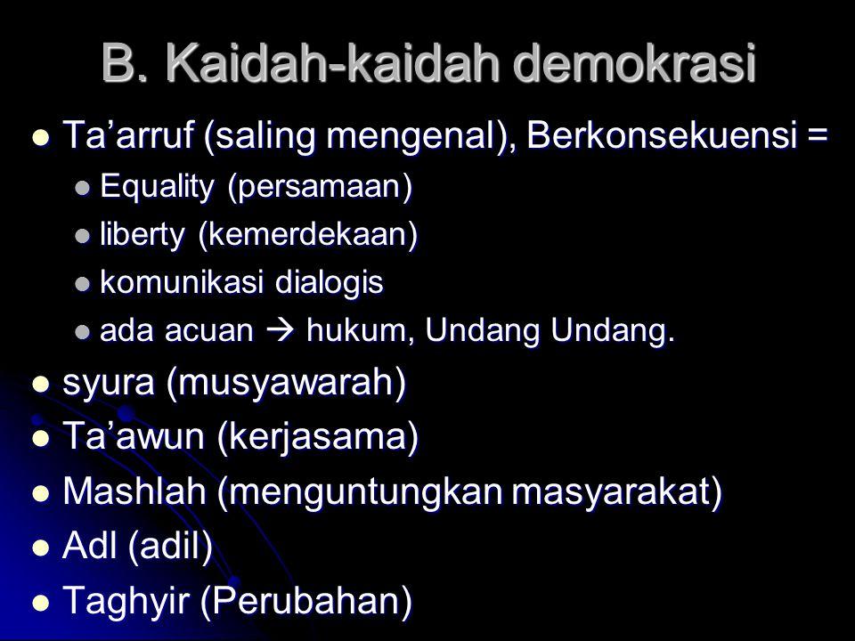 DEMOKRASI A. Pengertian Demokrasi Demos = rakyat Demos = rakyat Kratos / kratien= pemerintahan Kratos / kratien= pemerintahan Jadi demokrasi = pemerin
