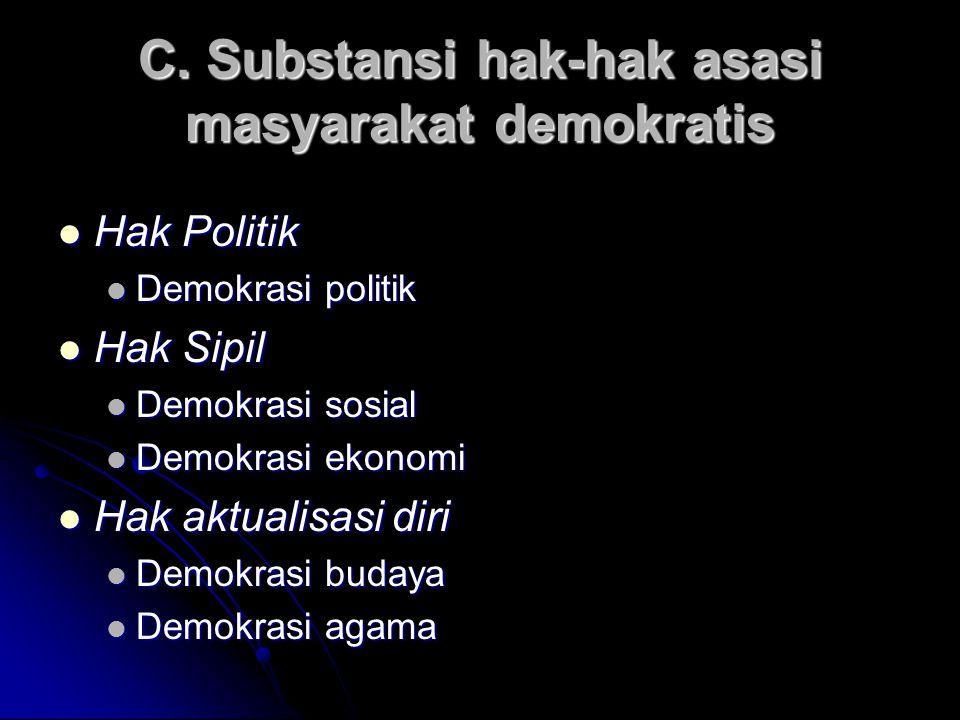 B. Kaidah-kaidah demokrasi Ta'arruf (saling mengenal), Berkonsekuensi = Ta'arruf (saling mengenal), Berkonsekuensi = Equality (persamaan) Equality (pe