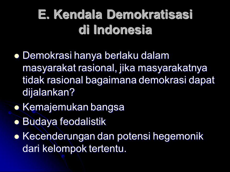 D. Ciri-ciri pemerintahan demokratis (sumber Sudarminta, 1994) 1. persetujuan rakyat 2. partisipasi efektif rakyat dalam pembuatan keputusan politik y