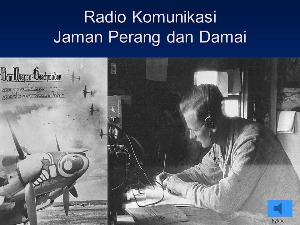 Sulwan-YB8EIPAmateur Radio Dalam Bingkai Sejarah15 Radio Komunikasi Jaman Perang dan Damai