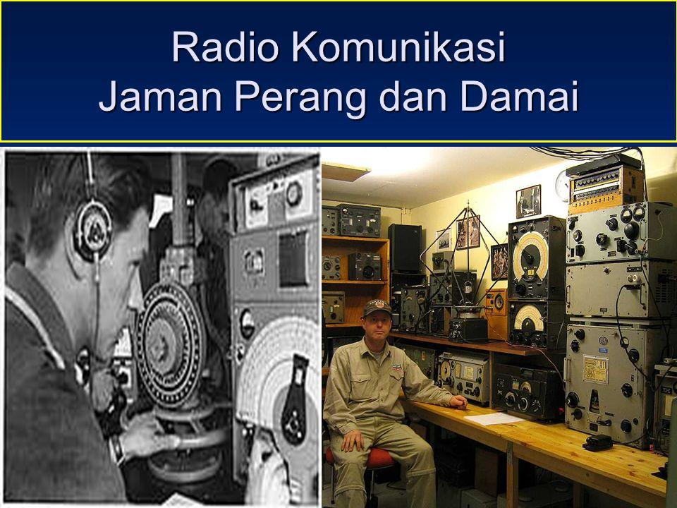 Sulwan-YB8EIPAmateur Radio Dalam Bingkai Sejarah17 Radio Komunikasi Jaman Perang dan Damai Jaman Perang Dunia II Masa Damai