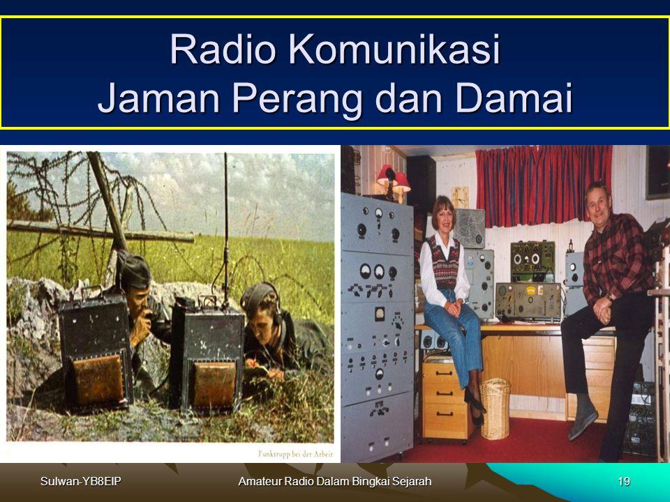 Sulwan-YB8EIPAmateur Radio Dalam Bingkai Sejarah18 Radio Komunikasi Jaman Perang dan Damai