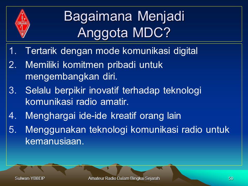 Sulwan-YB8EIPAmateur Radio Dalam Bingkai Sejarah49 The Makassar Digimode Club Apa itu MDC? MDC atau The Makassar Digimode Club adalah club Amateur Rad