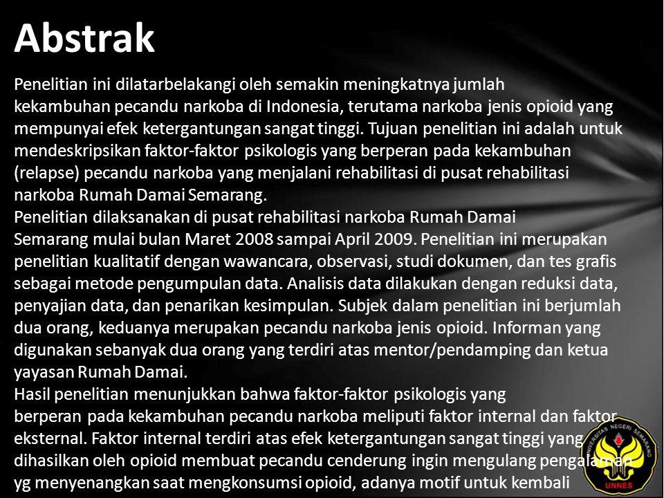 Abstrak Penelitian ini dilatarbelakangi oleh semakin meningkatnya jumlah kekambuhan pecandu narkoba di Indonesia, terutama narkoba jenis opioid yang mempunyai efek ketergantungan sangat tinggi.