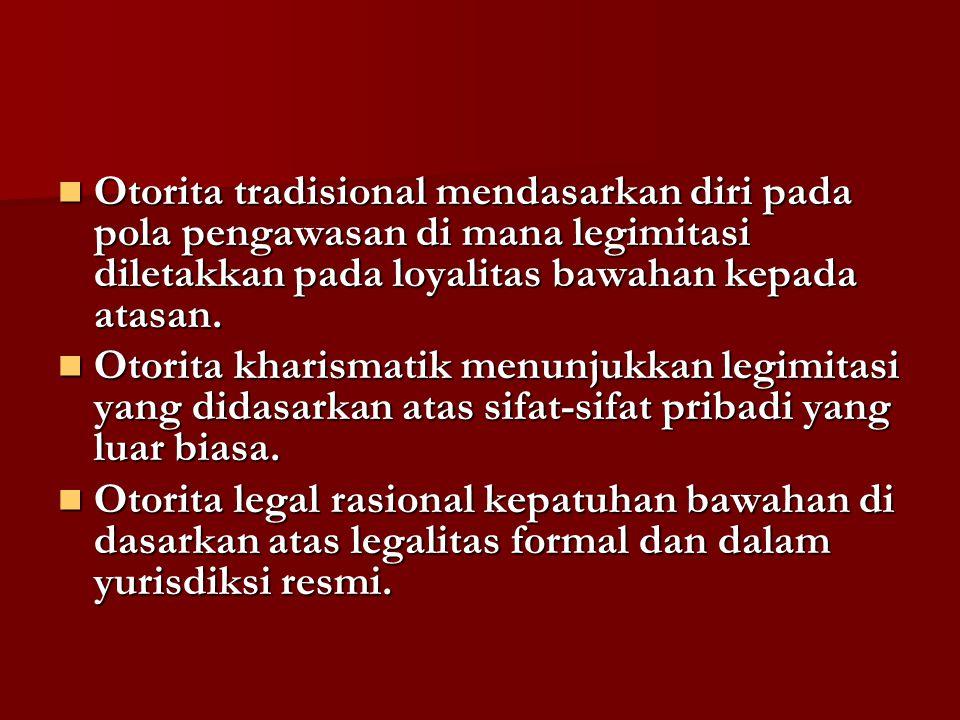 Otorita tradisional mendasarkan diri pada pola pengawasan di mana legimitasi diletakkan pada loyalitas bawahan kepada atasan.