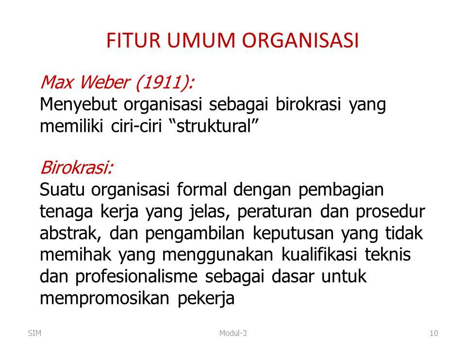"""Max Weber (1911): Menyebut organisasi sebagai birokrasi yang memiliki ciri-ciri """"struktural"""" Birokrasi: Suatu organisasi formal dengan pembagian tenag"""