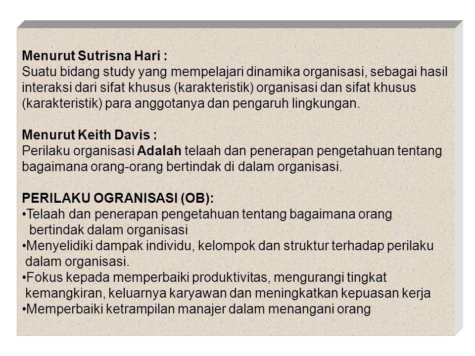 PENDEKATAN (OB) : Antar disiplin : perilaku organisasi memadukan berbagai ilmu sosial dan berbagai disiplin ilmu yang lain.