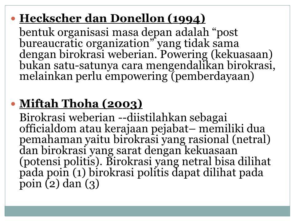 "Heckscher dan Donellon (1994) bentuk organisasi masa depan adalah ""post bureaucratic organization"" yang tidak sama dengan birokrasi weberian. Powering"