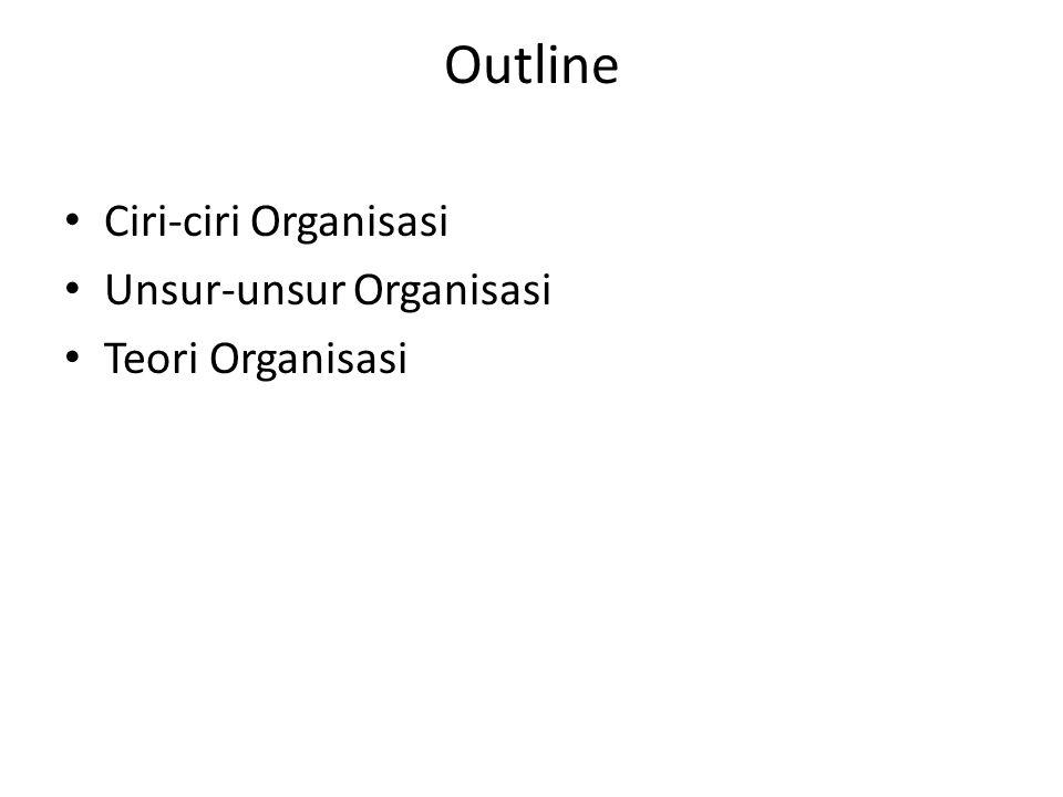 Ciri-ciri organisasi Dalam sebuah organisasi terdapat ciri-ciri tertentu untuk mengidentifikasi jenis dan tujuan organisasi tersebut.