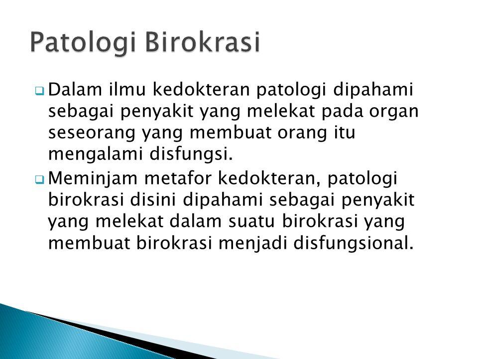  Dalam ilmu kedokteran patologi dipahami sebagai penyakit yang melekat pada organ seseorang yang membuat orang itu mengalami disfungsi.