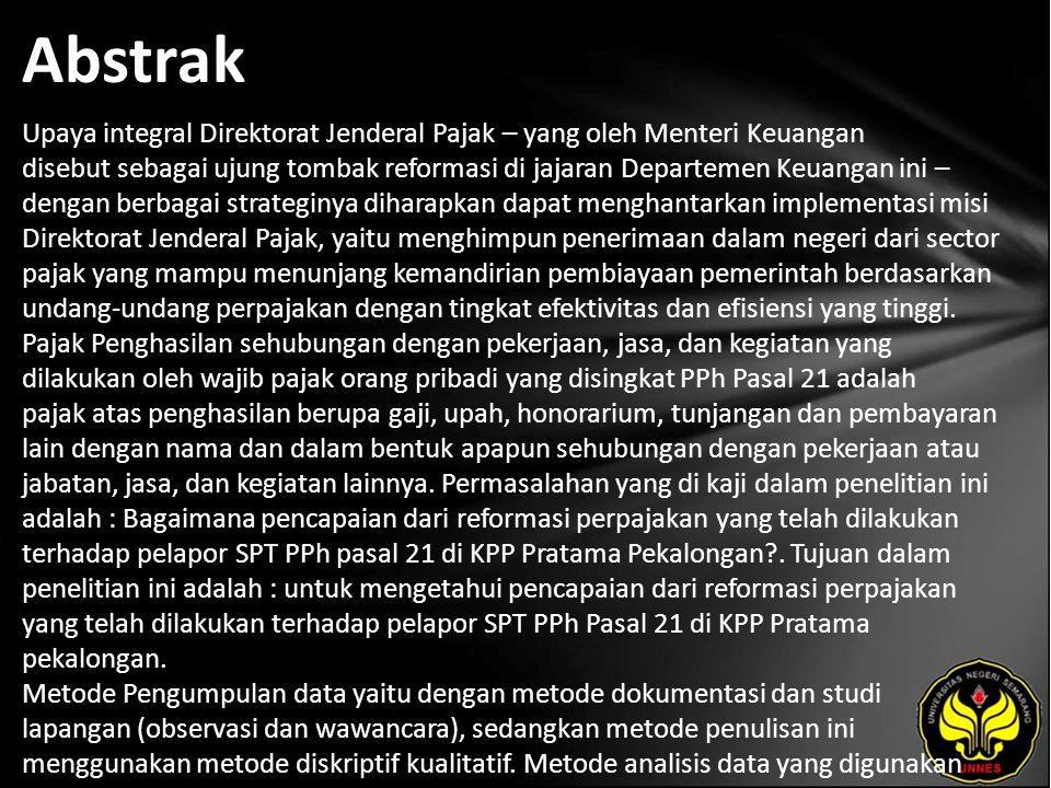 Abstrak Upaya integral Direktorat Jenderal Pajak – yang oleh Menteri Keuangan disebut sebagai ujung tombak reformasi di jajaran Departemen Keuangan in