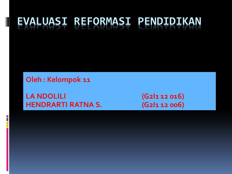 Oleh : Kelompok 11 LA NDOLILI(G2I1 12 016) HENDRARTI RATNA S.(G2I1 12 006)