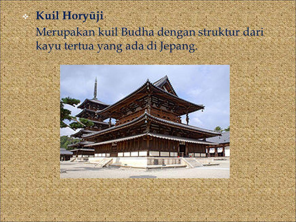  Kuil Horyūji Merupakan kuil Budha dengan struktur dari kayu tertua yang ada di Jepang.