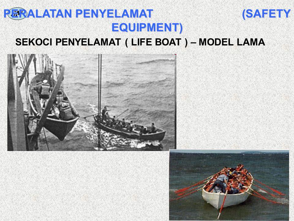 SM PERALATAN PENYELAMAT (SAFETY EQUIPMENT) SEKOCI PENYELAMAT ( LIFE BOAT ) – MODEL LAMA