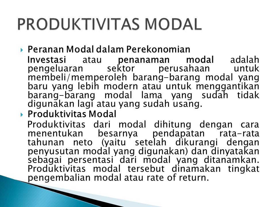  Peranan Modal dalam Perekonomian Investasi atau penanaman modal adalah pengeluaran sektor perusahaan untuk membeli/memperoleh barang-barang modal ya