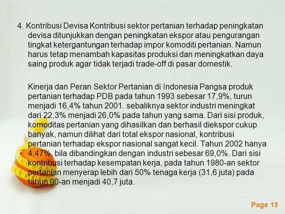 Powerpoint Templates Page 14 Dalam masalah ketahanan pangan, produk pertanian Indonesia saat ini ternyata belum dapat memenuhi permintaan domestik terhadap bahan pangan terutama beras.