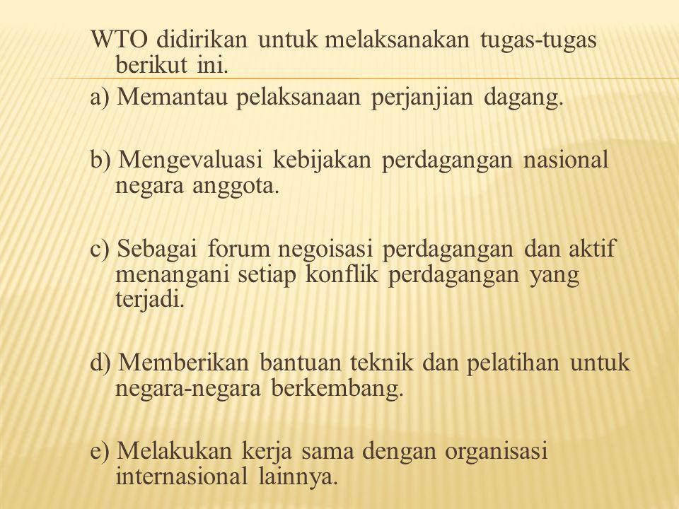 WTO didirikan untuk melaksanakan tugas-tugas berikut ini.