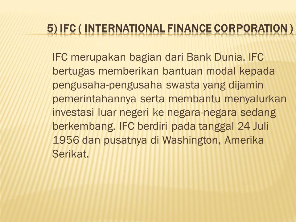 IFC merupakan bagian dari Bank Dunia.