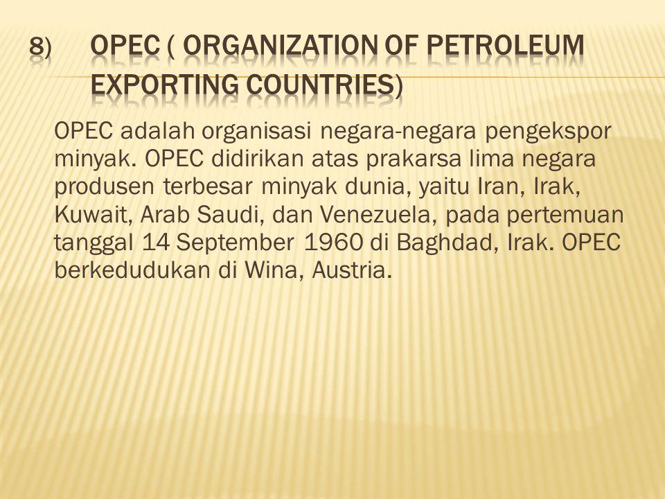 OPEC adalah organisasi negara-negara pengekspor minyak.