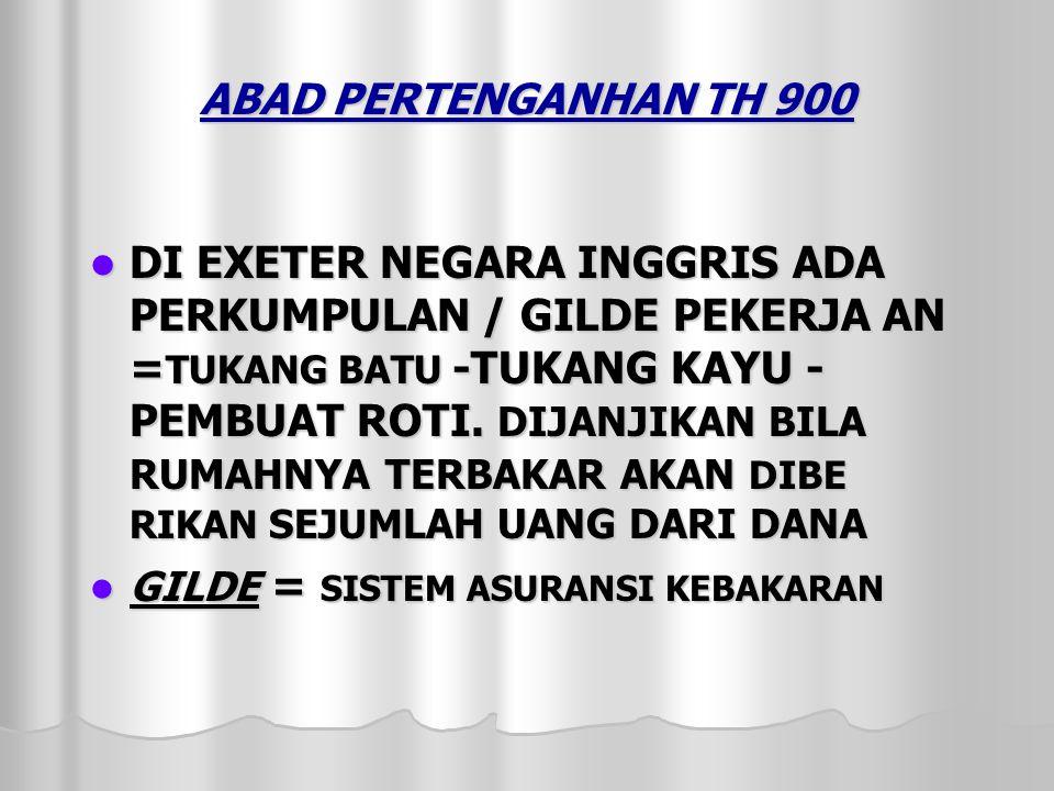 ABAD PERTENGANHAN TH 900 DI EXETER NEGARA INGGRIS ADA PERKUMPULAN / GILDE PEKERJA AN =TUKANG BATU -TUKANG KAYU - PEMBUAT ROTI.