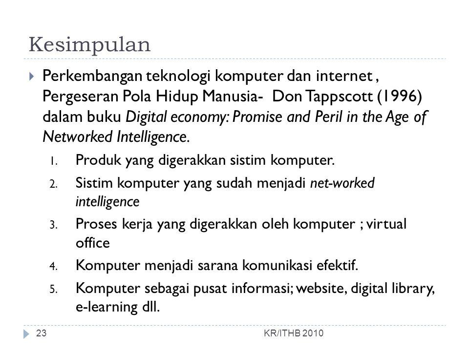 Kesimpulan  Perkembangan teknologi komputer dan internet, Pergeseran Pola Hidup Manusia- Don Tappscott (1996) dalam buku Digital economy: Promise and