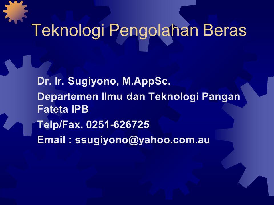Teknologi Pengolahan Beras Dr.Ir. Sugiyono, M.AppSc.