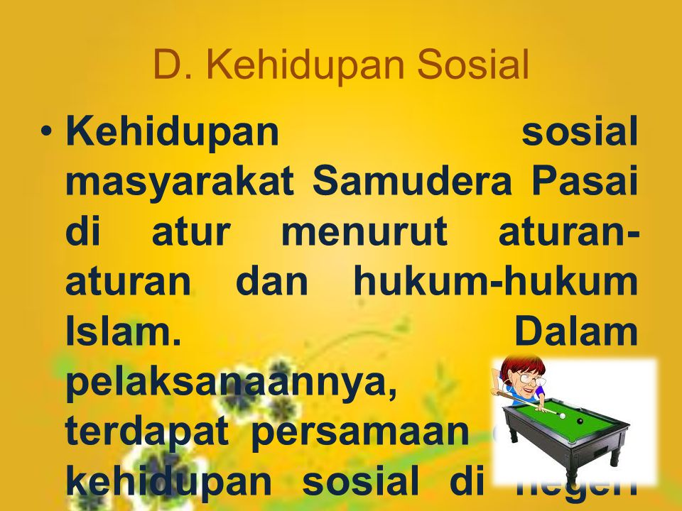D.Kehidupan Sosial dan Budaya D.