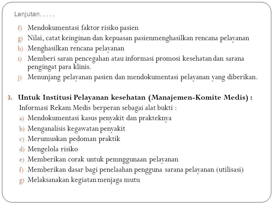 Lanjutan..... f) Mendokumentasi faktor risiko pasien g) Nilai, catat keinginan dan kepuasan pasienmenghasilkan rencana pelayanan h) Menghasilkan renca