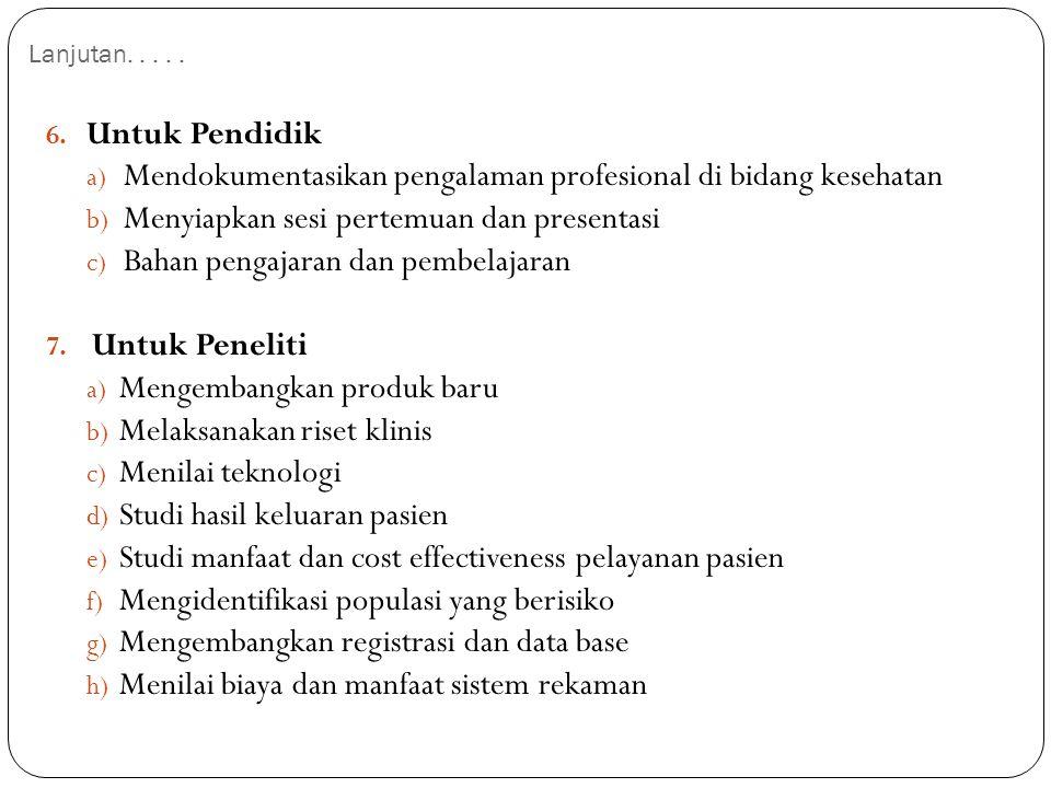 Lanjutan..... 6. Untuk Pendidik a) Mendokumentasikan pengalaman profesional di bidang kesehatan b) Menyiapkan sesi pertemuan dan presentasi c) Bahan p