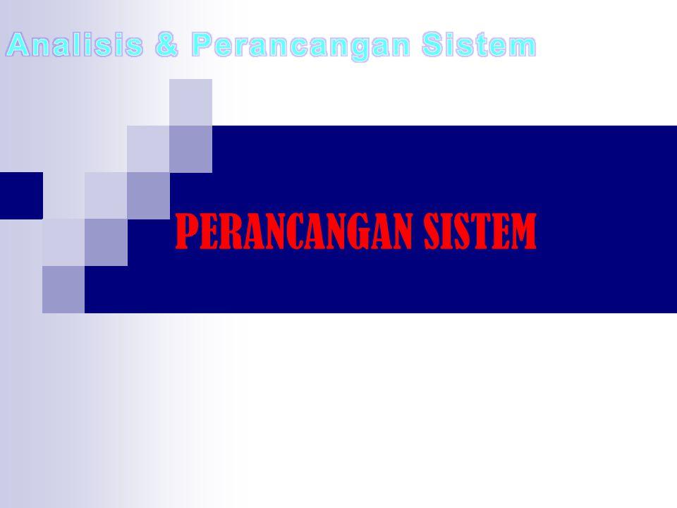 2 Proses untuk mendefinisikan suatu model atau rancangan sistem dengan menggunakan teknik dan prinsip tertentu sedemikian sehingga model atau rancangan tersebut dapat diwujudkan menjadi sistem.