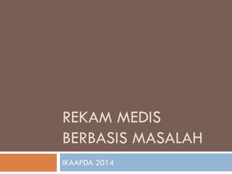 REKAM MEDIS BERBASIS MASALAH IKAAPDA 2014