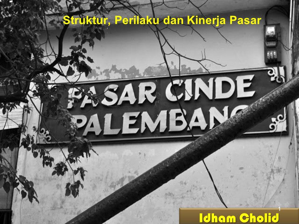 Struktur, Perilaku dan Kinerja Pasar Idham Cholid 1