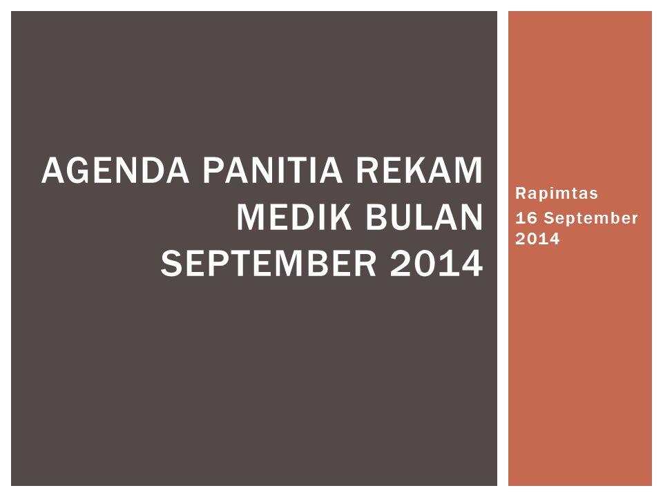 Rapimtas 16 September 2014 AGENDA PANITIA REKAM MEDIK BULAN SEPTEMBER 2014