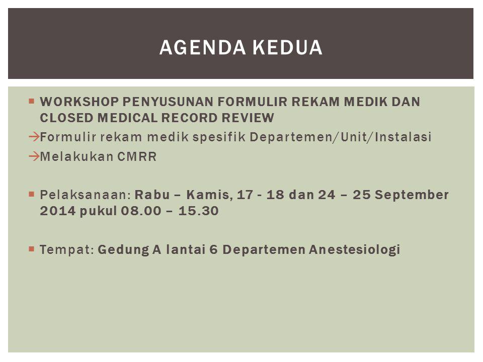  WORKSHOP PENYUSUNAN FORMULIR REKAM MEDIK DAN CLOSED MEDICAL RECORD REVIEW  Formulir rekam medik spesifik Departemen/Unit/Instalasi  Melakukan CMRR