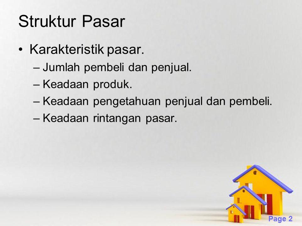Powerpoint Templates Page 2 Struktur Pasar Karakteristik pasar. –Jumlah pembeli dan penjual. –Keadaan produk. –Keadaan pengetahuan penjual dan pembeli