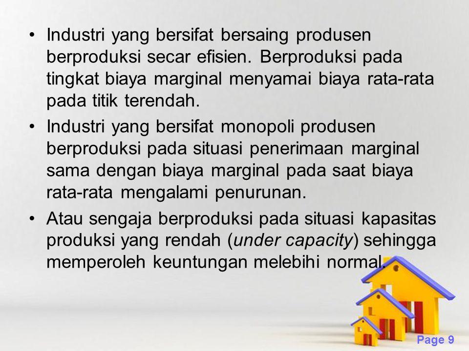 Powerpoint Templates Page 9 Industri yang bersifat bersaing produsen berproduksi secar efisien. Berproduksi pada tingkat biaya marginal menyamai biaya