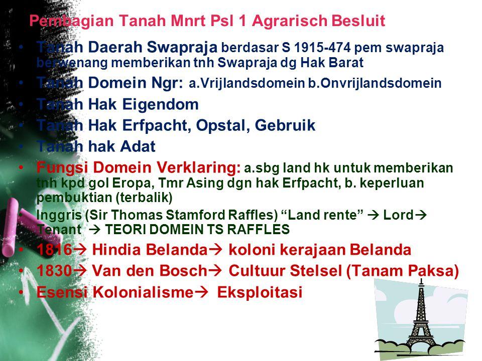 Kesimpulan Pluralitas Hk Tanah Hukum Tanah Barat ( Liberal-Individualistik): sumber: a.Tertulis BK II: Eigendom (Ps 571), Opstal (Ps 711) Erfpacht (Ps