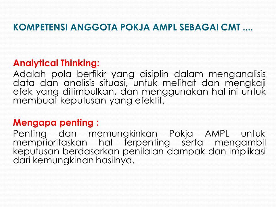Analytical Thinking: Adalah pola berfikir yang disiplin dalam menganalisis data dan analisis situasi, untuk melihat dan mengkaji efek yang ditimbulkan