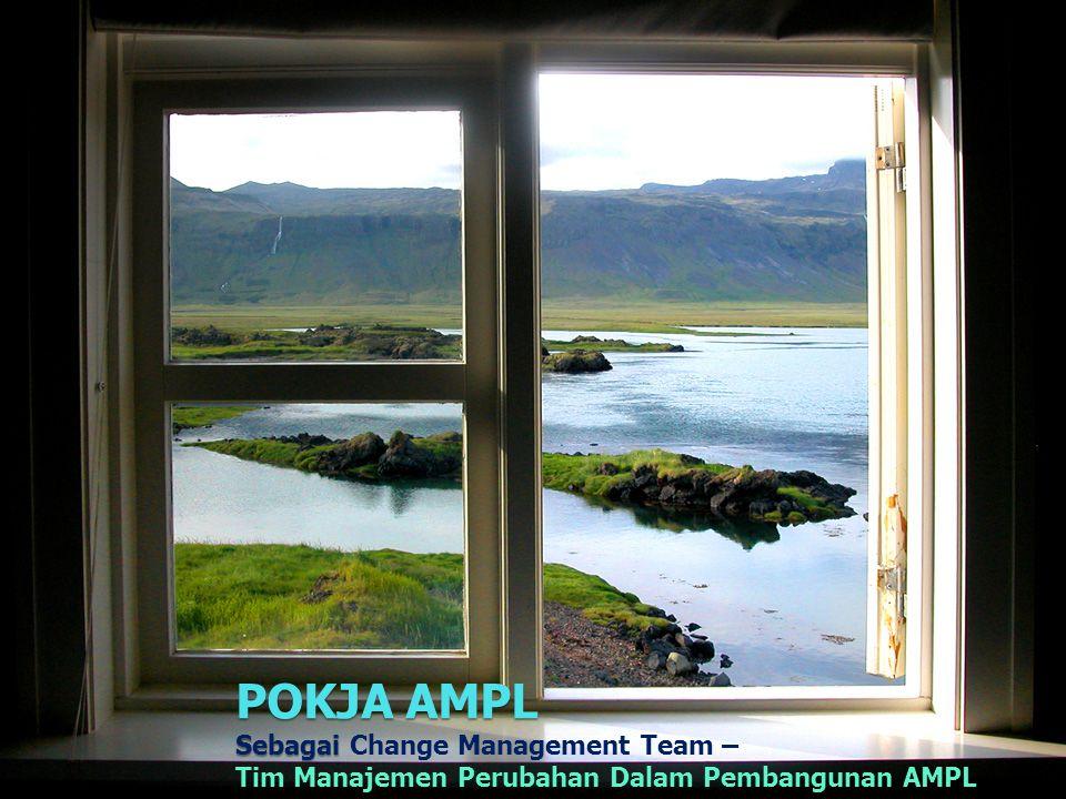 8 POKJA AMPL Sebagai POKJA AMPL Sebagai Change Management Team – Tim Manajemen Perubahan Dalam Pembangunan AMPL