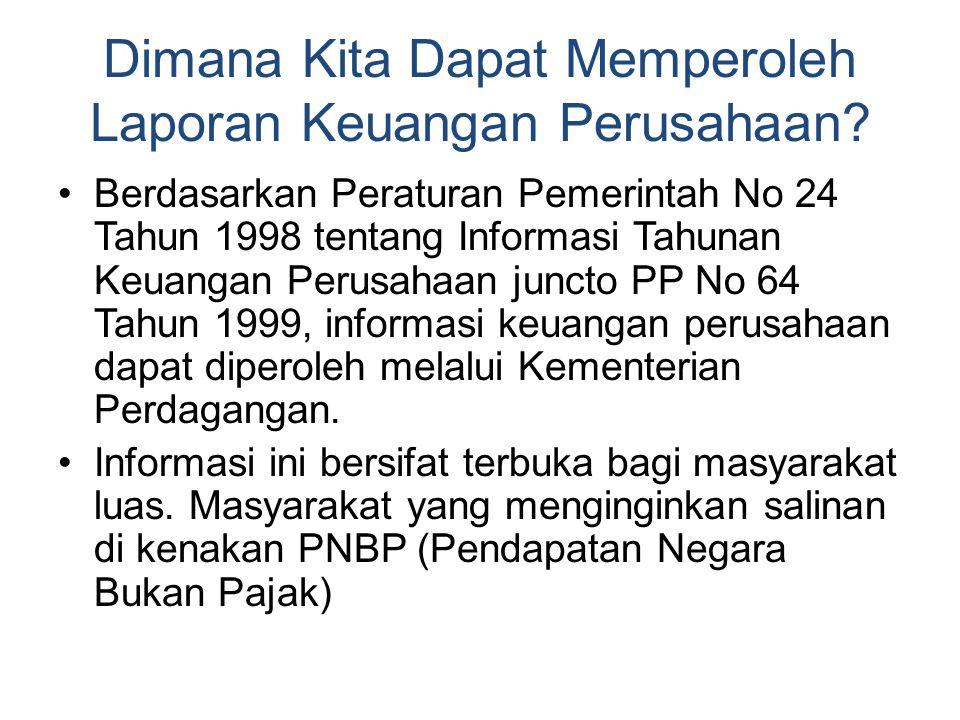 Dimana Kita Dapat Memperoleh Laporan Keuangan Perusahaan? Berdasarkan Peraturan Pemerintah No 24 Tahun 1998 tentang Informasi Tahunan Keuangan Perusah