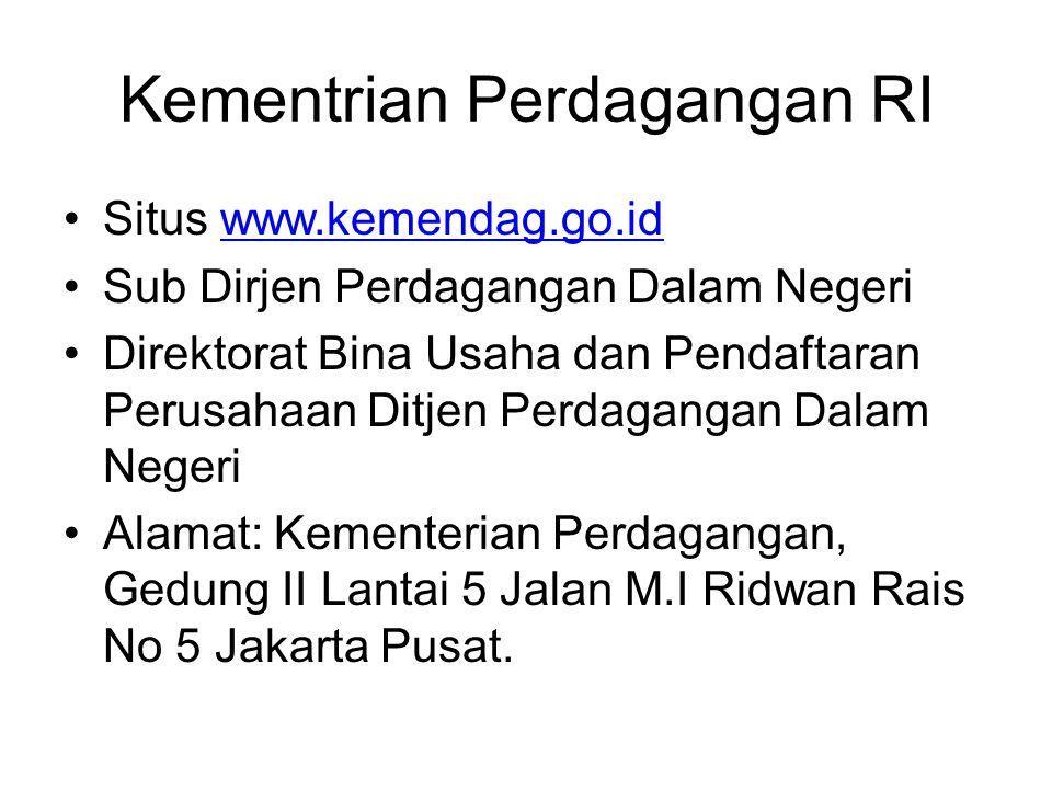 Kementrian Perdagangan RI Situs www.kemendag.go.idwww.kemendag.go.id Sub Dirjen Perdagangan Dalam Negeri Direktorat Bina Usaha dan Pendaftaran Perusah