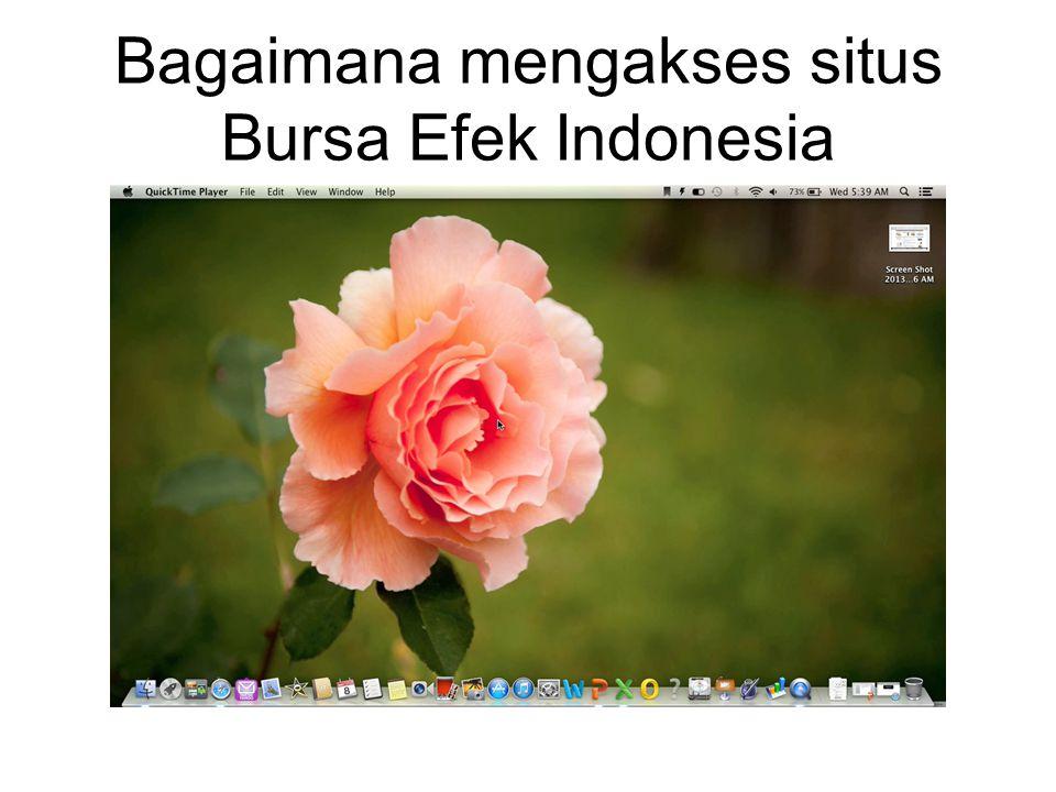 Bagaimana mengakses situs Bursa Efek Indonesia