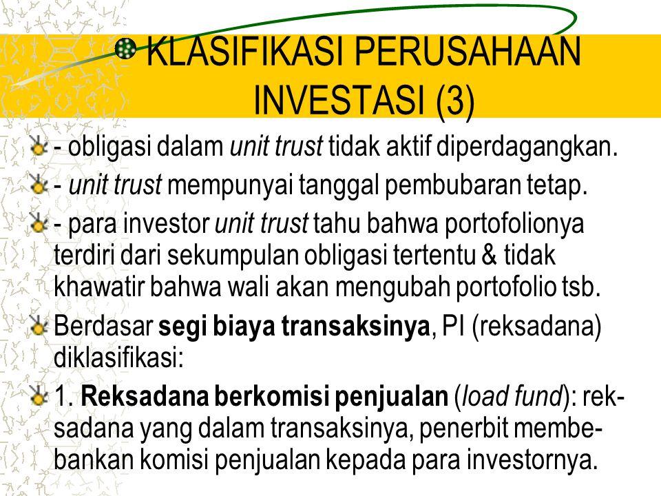 KLASIFIKASI PERUSAHAAN INVESTASI (3) - obligasi dalam unit trust tidak aktif diperdagangkan. - unit trust mempunyai tanggal pembubaran tetap. - para i
