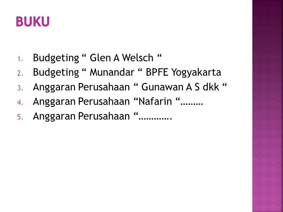 1.Budgeting Glen A Welsch 2. Budgeting Munandar BPFE Yogyakarta 3.