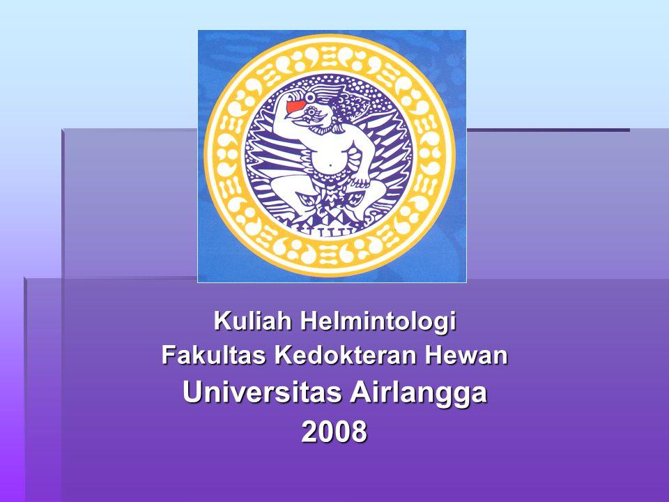 Kuliah Helmintologi Fakultas Kedokteran Hewan Universitas Airlangga 2008